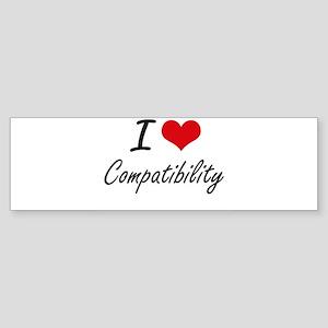 I love Compatibility Artistic Desig Bumper Sticker