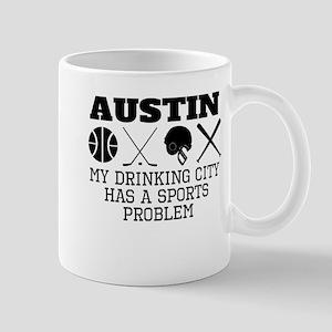 Austin Drinking City Sports Problem Mugs