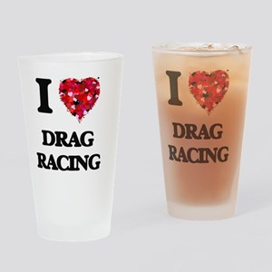 I Love Drag Racing Drinking Glass
