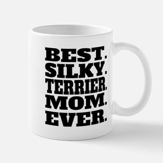 Best Silky Terrier Mom Ever Mugs