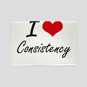 I love Consistency Artistic Design Magnets