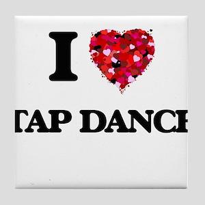 I Love Tap Dance Tile Coaster
