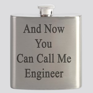 And Now You Can Call Me Engineer  Flask