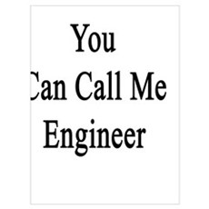 And Now You Can Call Me Engineer  Poster