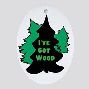 Ive Got Wood Oval Ornament