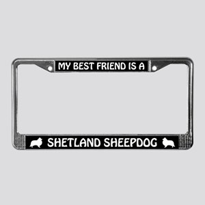 Best Friend Is A Shetland Sheepdog License Frame