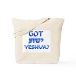 Got Yeshua? Tote Bag