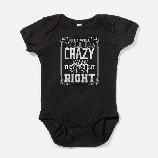 They Will Call Us Crazy T Shirt Body Suit