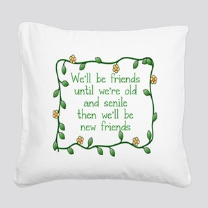 WE'LL BE FRIENDS UMNTIL WE'R Square Canvas Pillow
