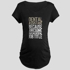 Dental Assistant Badass Maternity T-Shirt