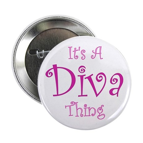 It's a Diva Thing Button