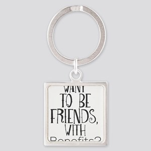 Want To Be Friends, With Benefits? Keychains