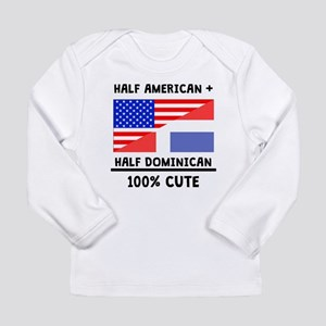 Half Dominican 100% Cute Long Sleeve T-Shirt