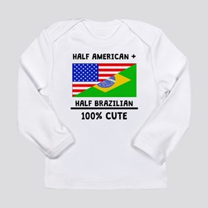 Half Brazilian 100% Cute Long Sleeve T-Shirt
