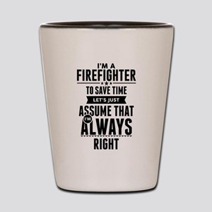 I AM A FIREFIGHTER TO SAVE TIME LETS JUST ASSUME T