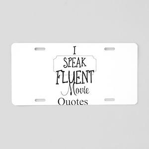 I Speak Fluent Movie Quotes Aluminum License Plate