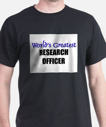 Worlds Greatest RESEARCH OFFICER T-Shirt