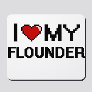 I Love My Flounder Digital design Mousepad