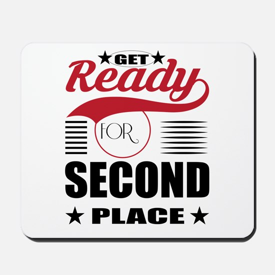 Get Ready for Second Place Mousepad