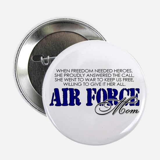When freedom needed heroes: USAF Mom Button