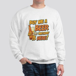 Buy Beer 21st Birthday Sweatshirt