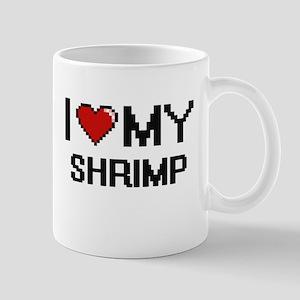 I Love My Shrimp Digital design Mugs