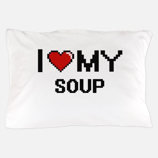 I Love My Soup Digital design Pillow Case