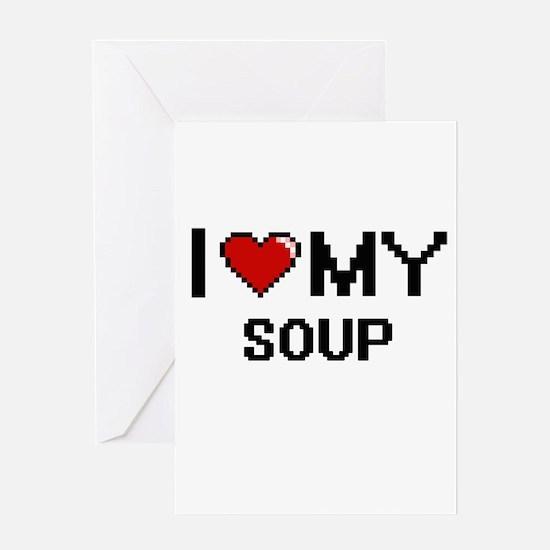 I Love My Soup Digital design Greeting Cards