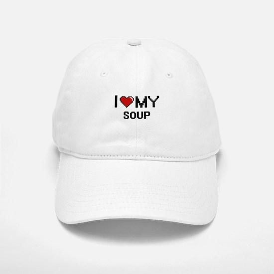 I Love My Soup Digital design Baseball Baseball Cap