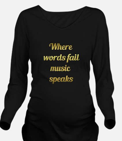When words fail Music Speaks Quote Long Sleeve Mat