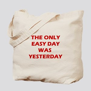 The Only Easy Day was Yesterday Quote Tote Bag