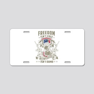 Freedom isn't Free, and Fre Aluminum License Plate