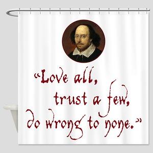 Love all, trust a few Shower Curtain