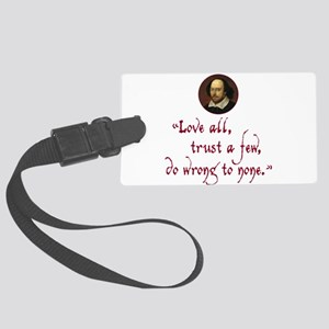 Love all, trust a few Large Luggage Tag