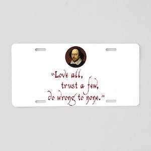 Love all, trust a few Aluminum License Plate