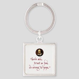 Love all, trust a few Keychains