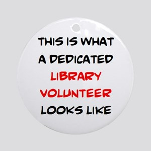 awesome library volunteer Round Ornament