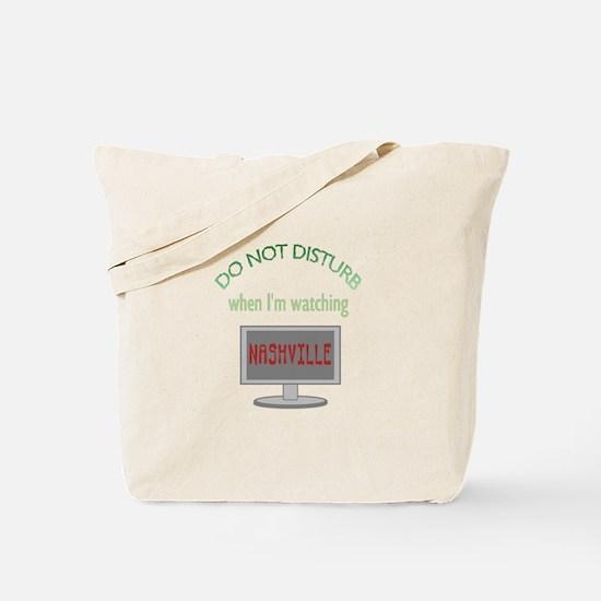 Do Not Disturb Watching Nashville Tote Bag
