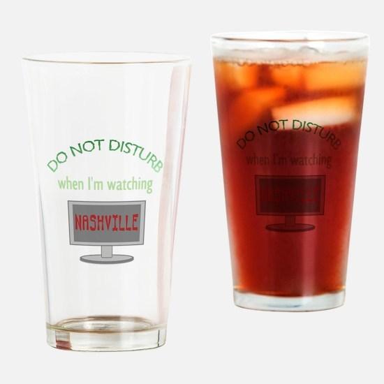 Do Not Disturb Watching Nashville Drinking Glass