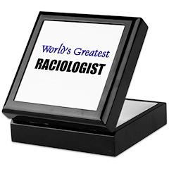 Worlds Greatest RACIOLOGIST Keepsake Box