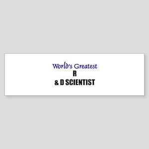 Worlds Greatest R & D SCIENTIST Bumper Sticker