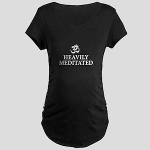 Heavily Meditated - yoga humor Maternity T-Shirt