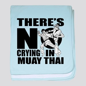 There Is No Crying In Muay Thai baby blanket