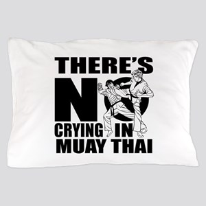 There Is No Crying In Muay Thai Pillow Case