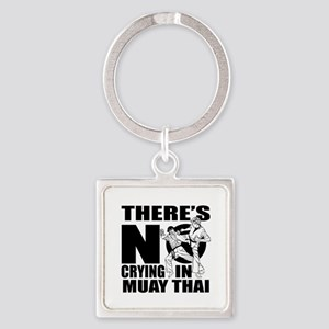 There Is No Crying In Muay Thai Square Keychain