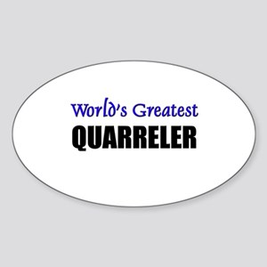 Worlds Greatest QUARRELER Oval Sticker