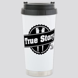 HIMYM True Story Stainless Steel Travel Mug