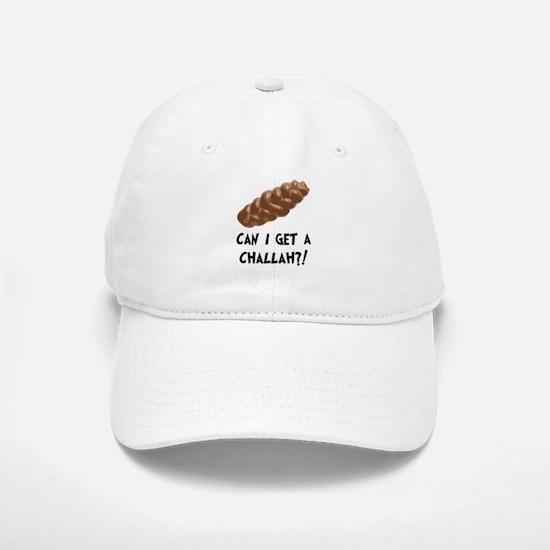 Can I get a Challah Baseball Baseball Cap
