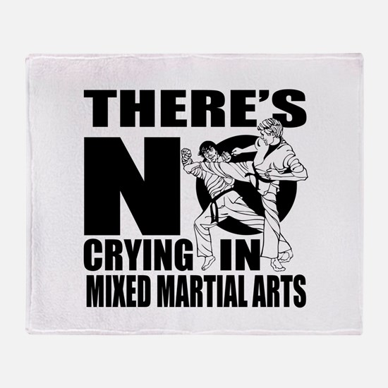 There Is No Crying In Mixed martial Throw Blanket