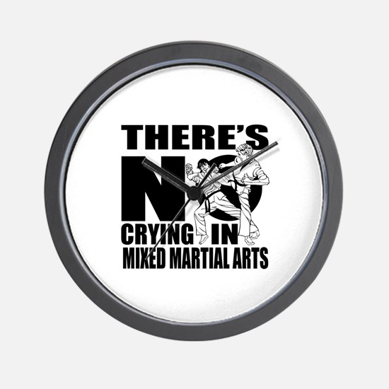 There Is No Crying In Mixed martial art Wall Clock